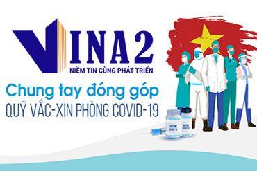 VINA2 ủng hộ quỹ vắc - xin phòng, chống dịch bệnh Covid - 19